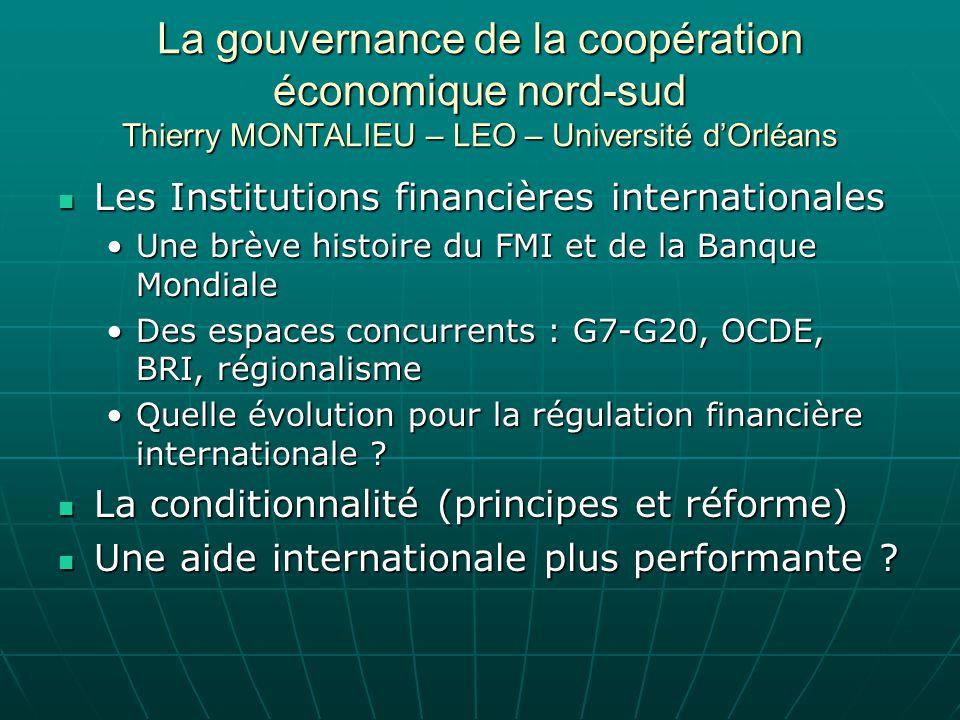 La gouvernance de la coopération économique nord-sud Thierry MONTALIEU – LEO – Université d'Orléans