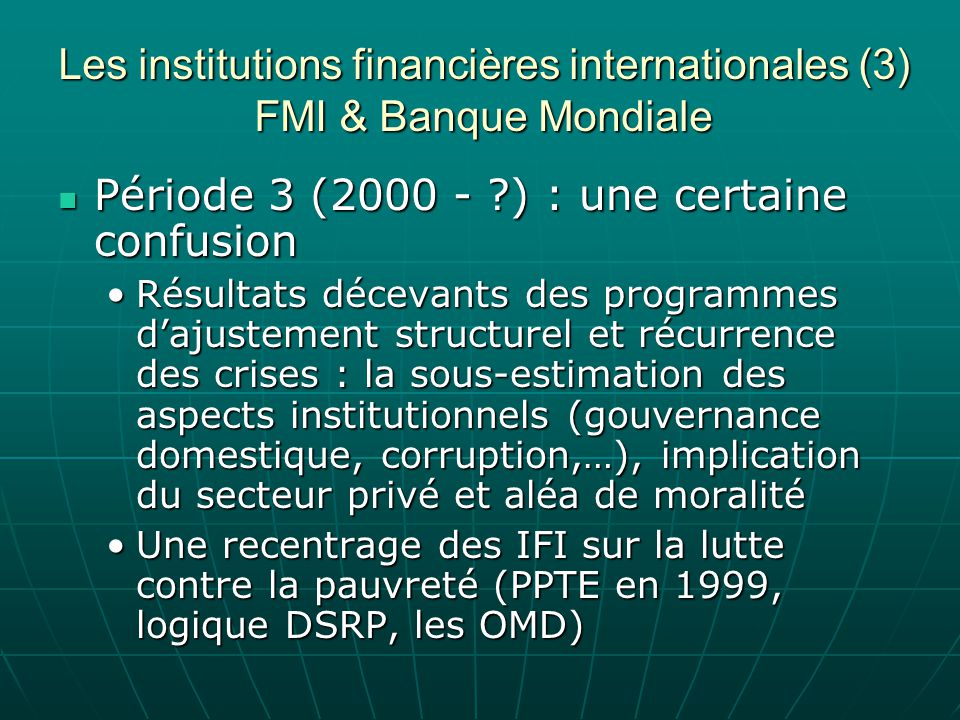 Les institutions financières internationales (3) FMI & Banque Mondiale