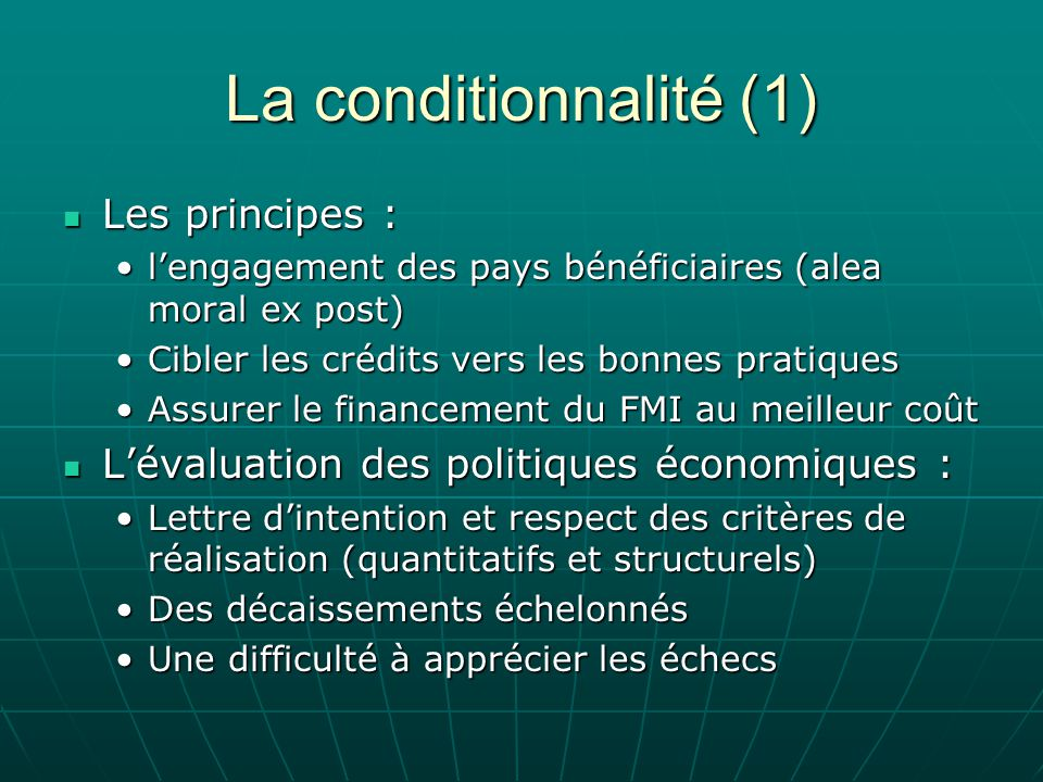 La conditionnalité (1) Les principes :