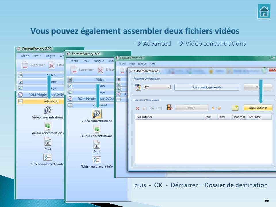 Vous pouvez également assembler deux fichiers vidéos