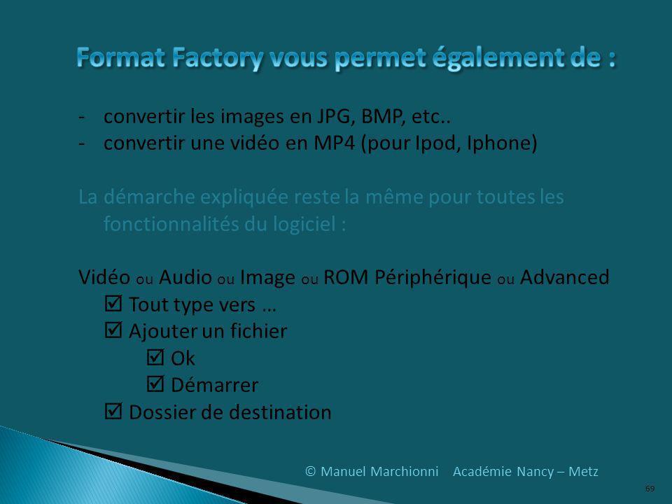 Format Factory vous permet également de :