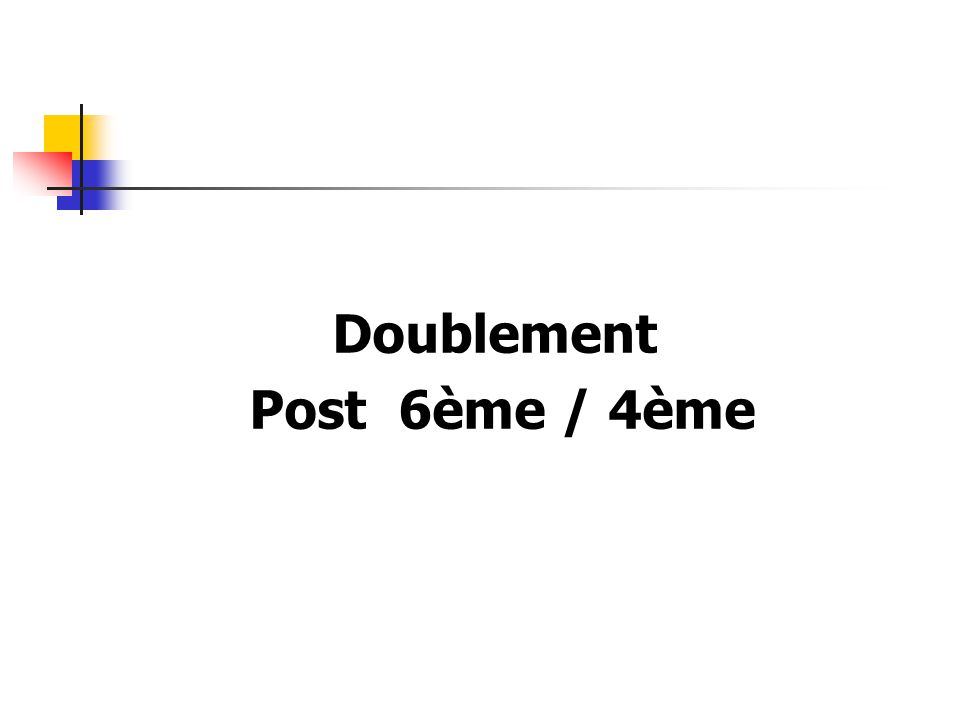 Doublement Post 6ème / 4ème