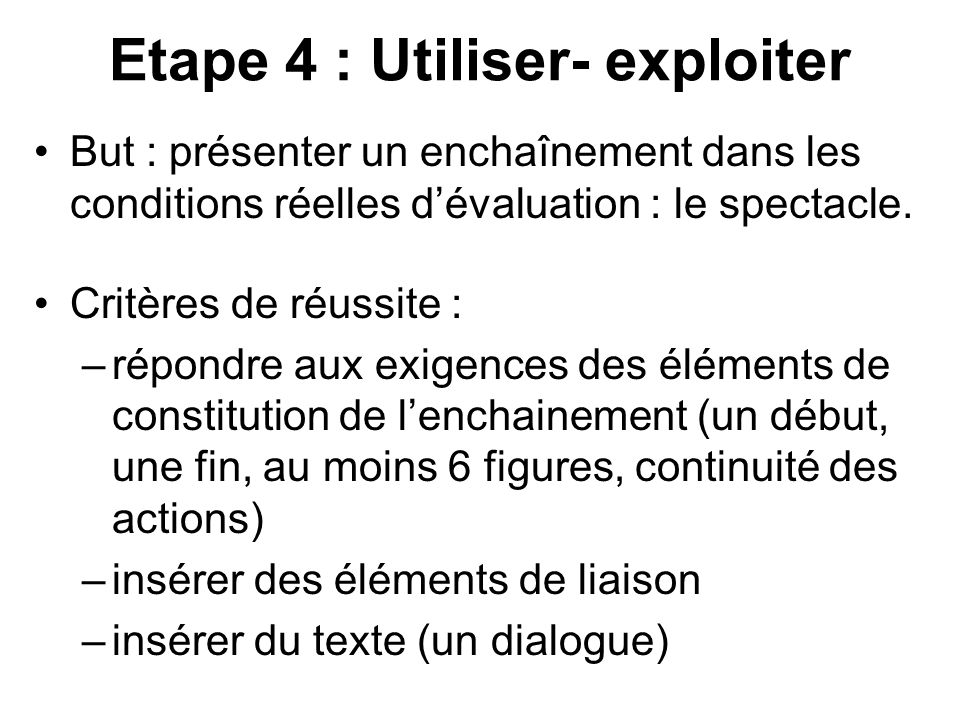 Etape 4 : Utiliser- exploiter
