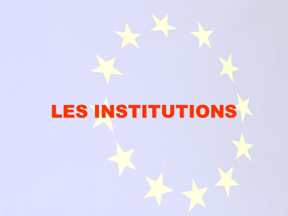 LES INSTITUTIONS