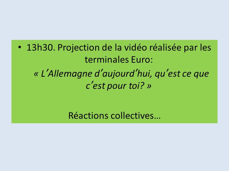 13h30. Projection de la vidéo réalisée par les terminales Euro: