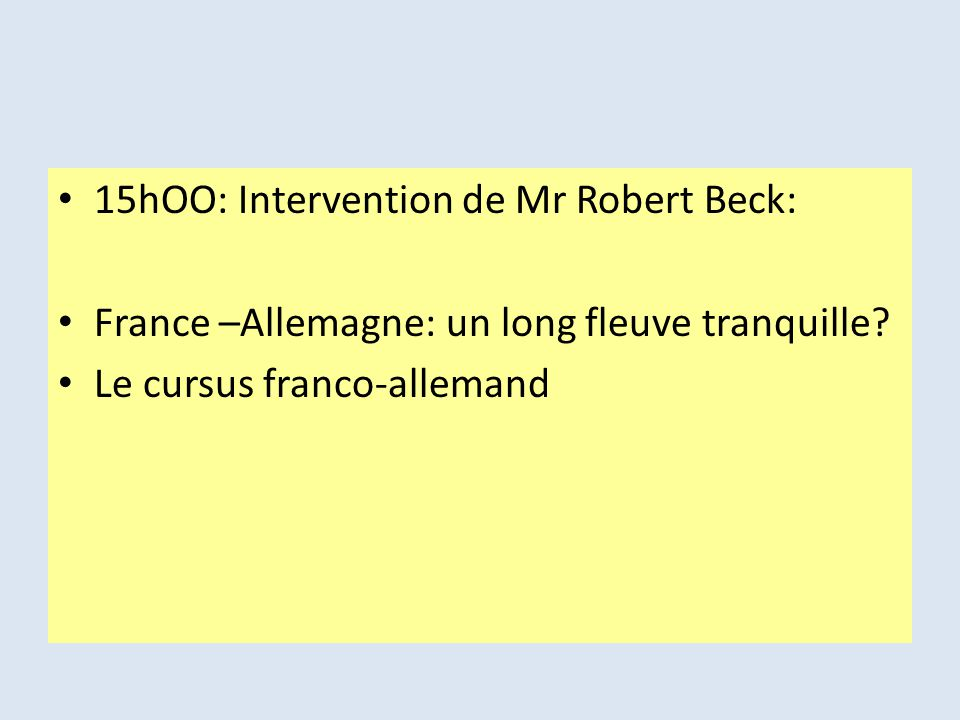 15hOO: Intervention de Mr Robert Beck: