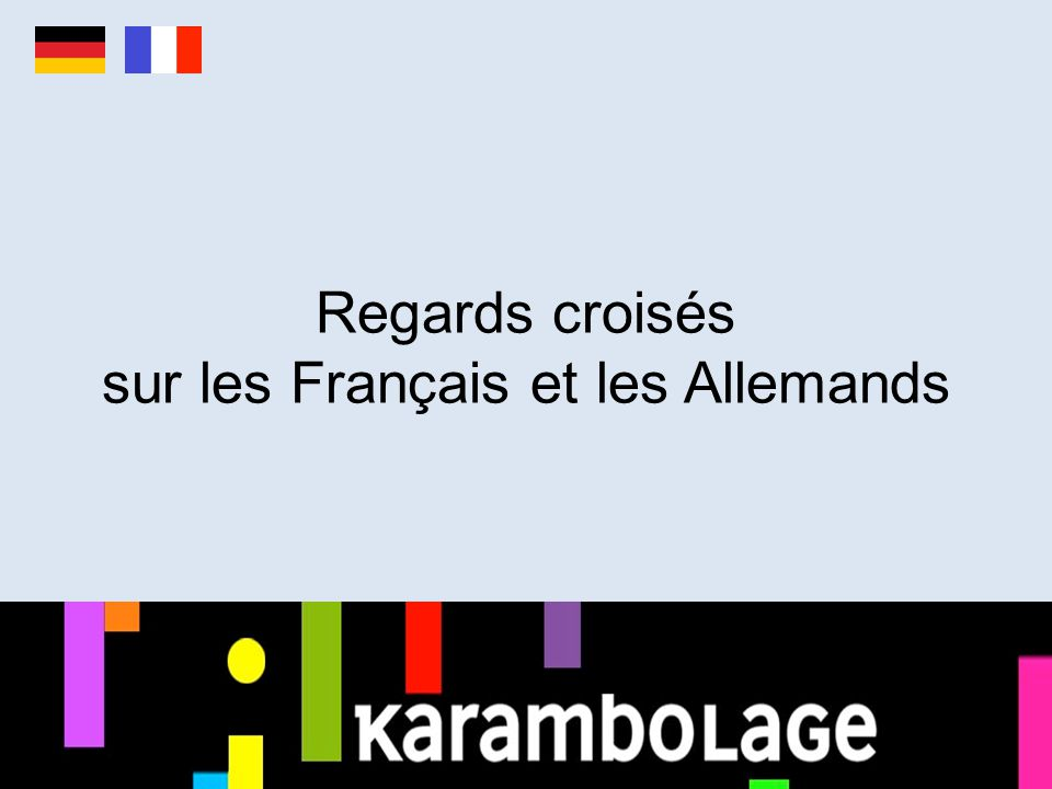 Regards croisés sur les Français et les Allemands