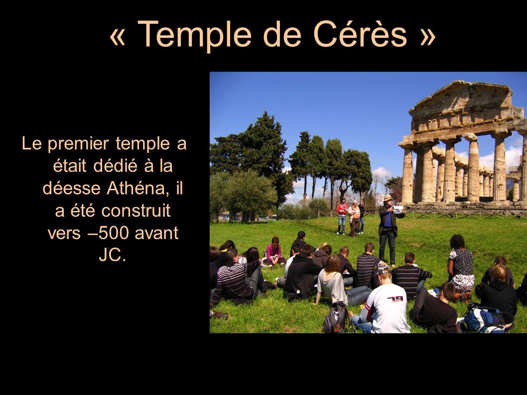 « Temple de Cérès » Le premier temple a était dédié à la déesse Athéna, il a été construit vers – 500 avant JC.