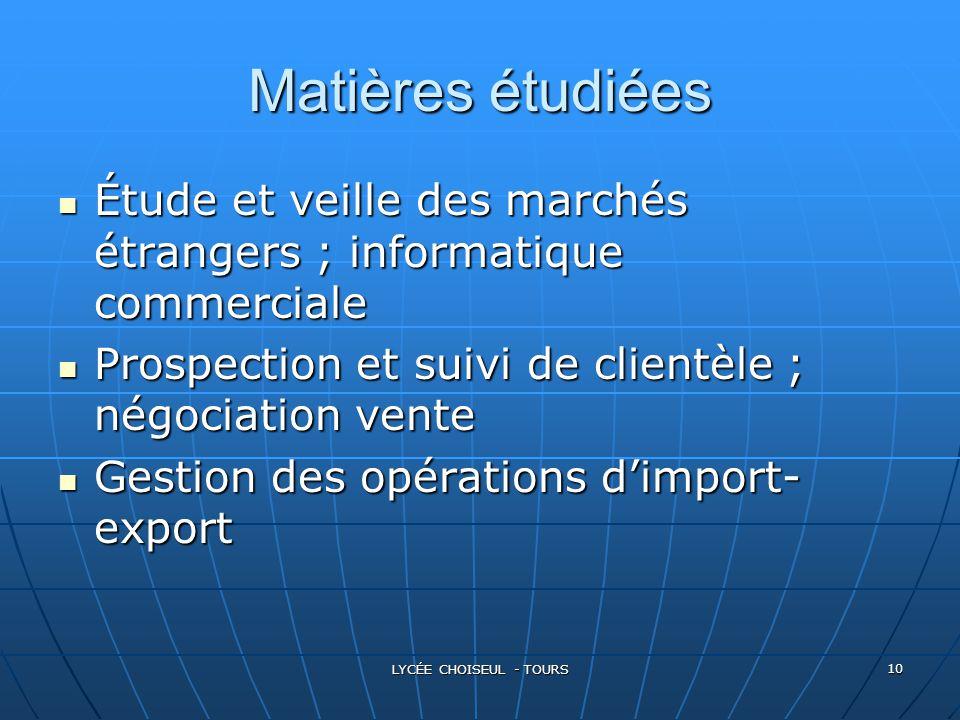 Matières étudiées Étude et veille des marchés étrangers ; informatique commerciale. Prospection et suivi de clientèle ; négociation vente.