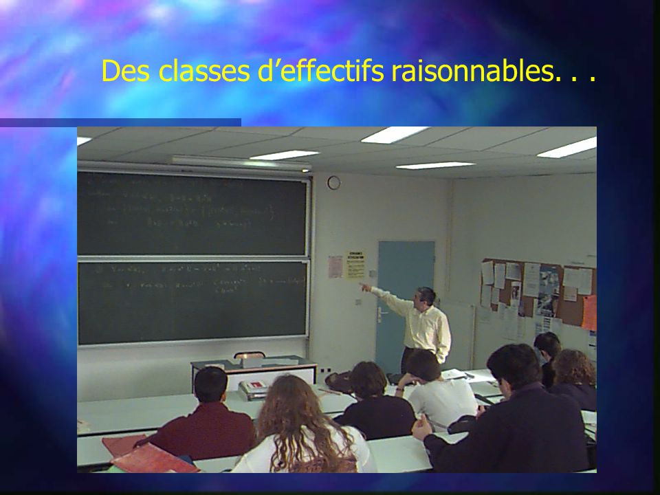 Des classes d'effectifs raisonnables. . .