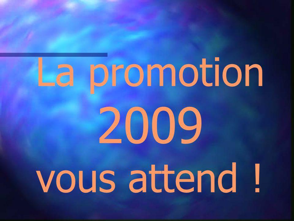 La promotion 2009 vous attend !