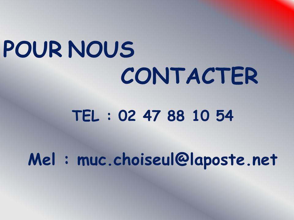 TEL : 02 47 88 10 54 Mel : muc.choiseul@laposte.net