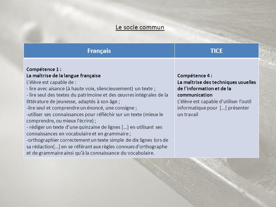 Le socle commun Français TICE Compétence 1 :