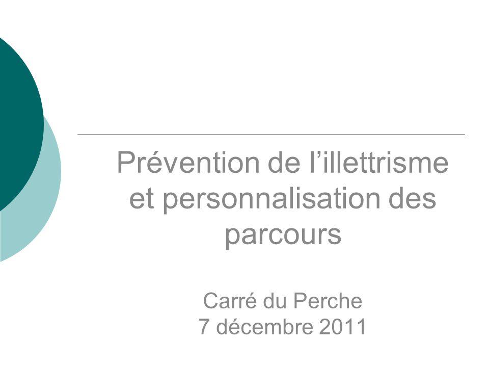 Prévention de l'illettrisme et personnalisation des parcours Carré du Perche 7 décembre 2011
