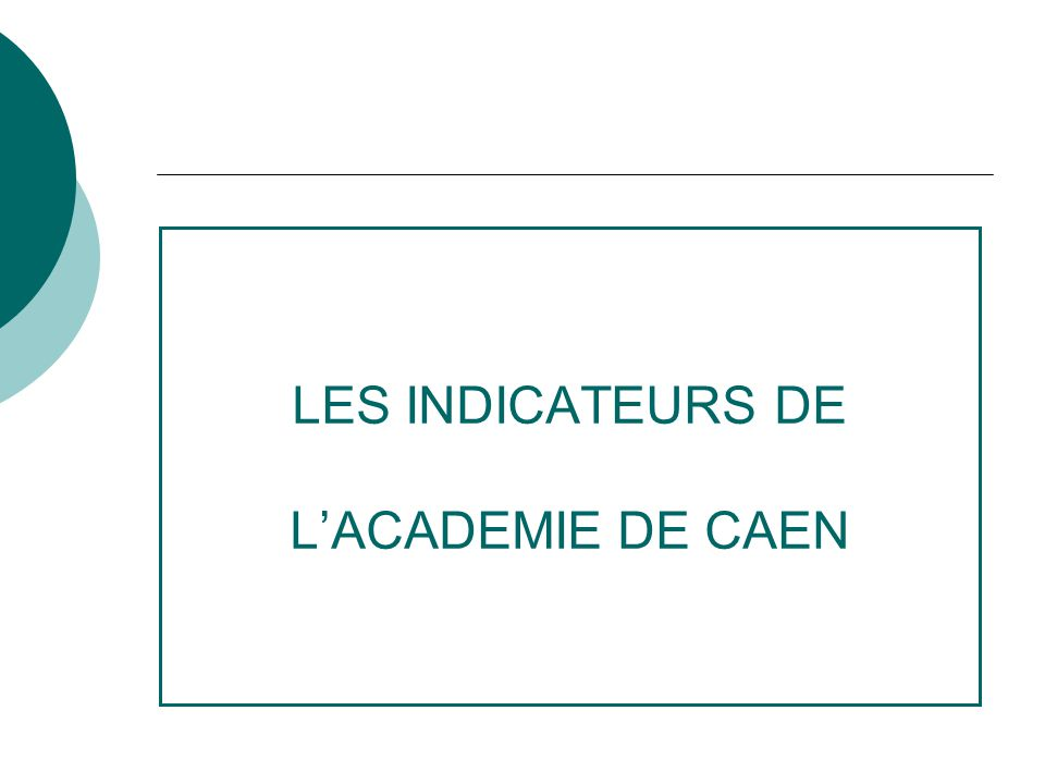 LES INDICATEURS DE L'ACADEMIE DE CAEN