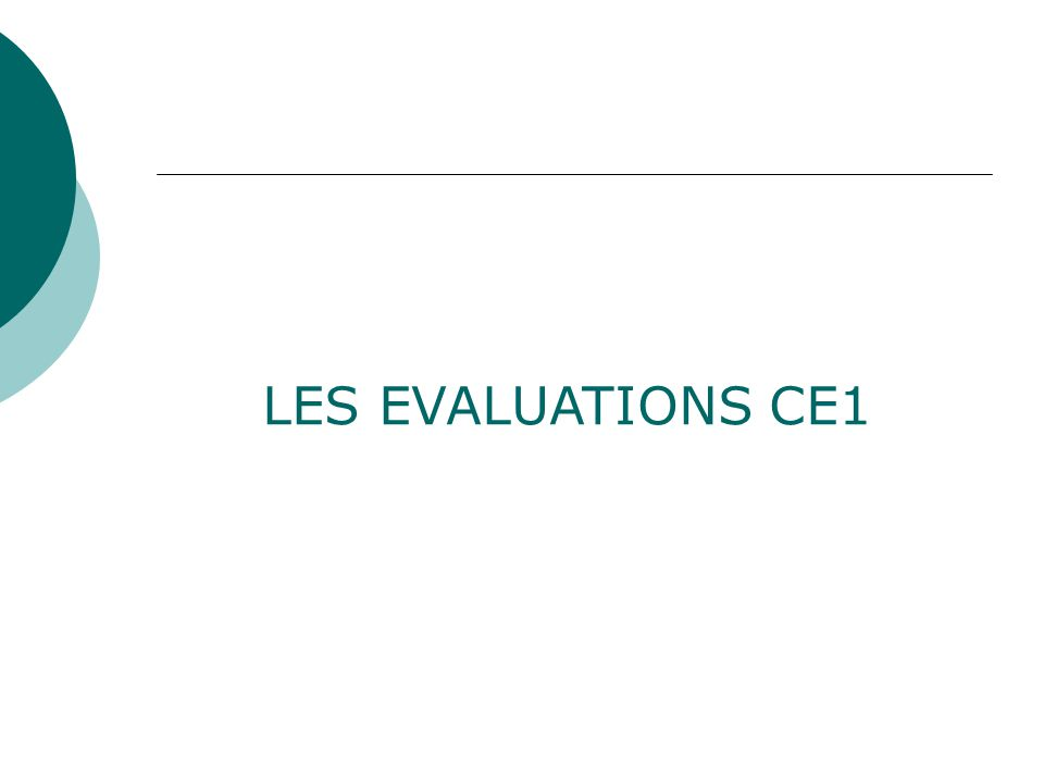 LES EVALUATIONS CE1