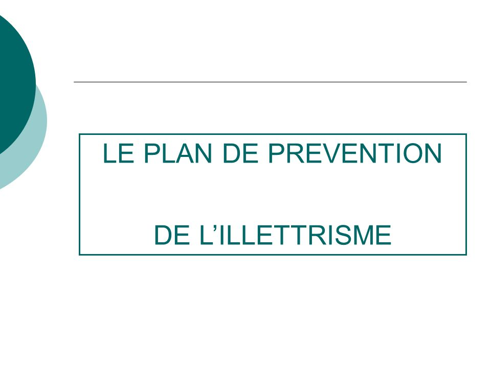 LE PLAN DE PREVENTION DE L'ILLETTRISME