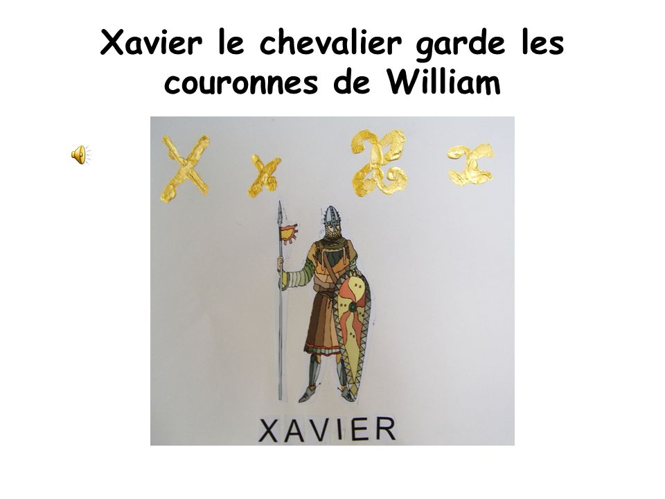 Xavier le chevalier garde les couronnes de William