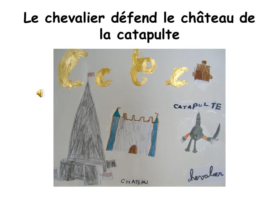 Le chevalier défend le château de la catapulte