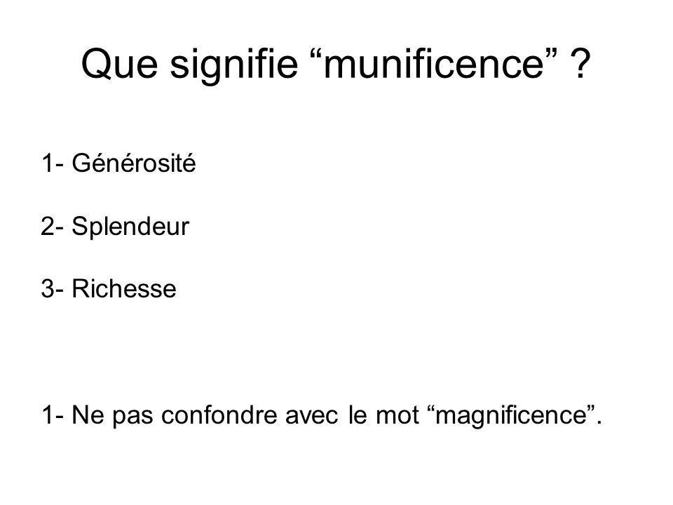 Que signifie munificence