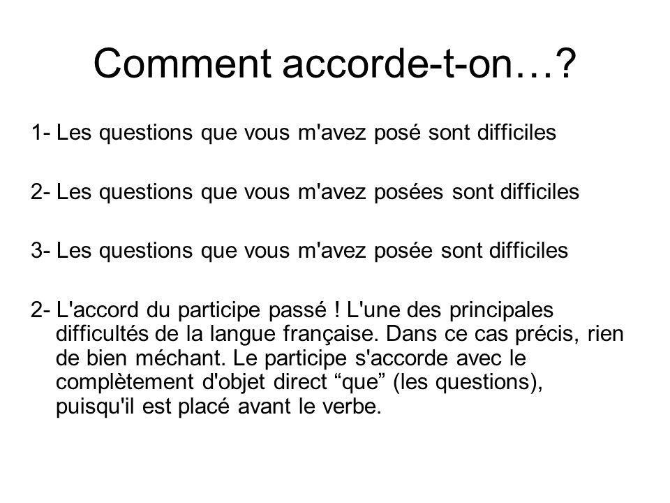 Comment accorde-t-on…