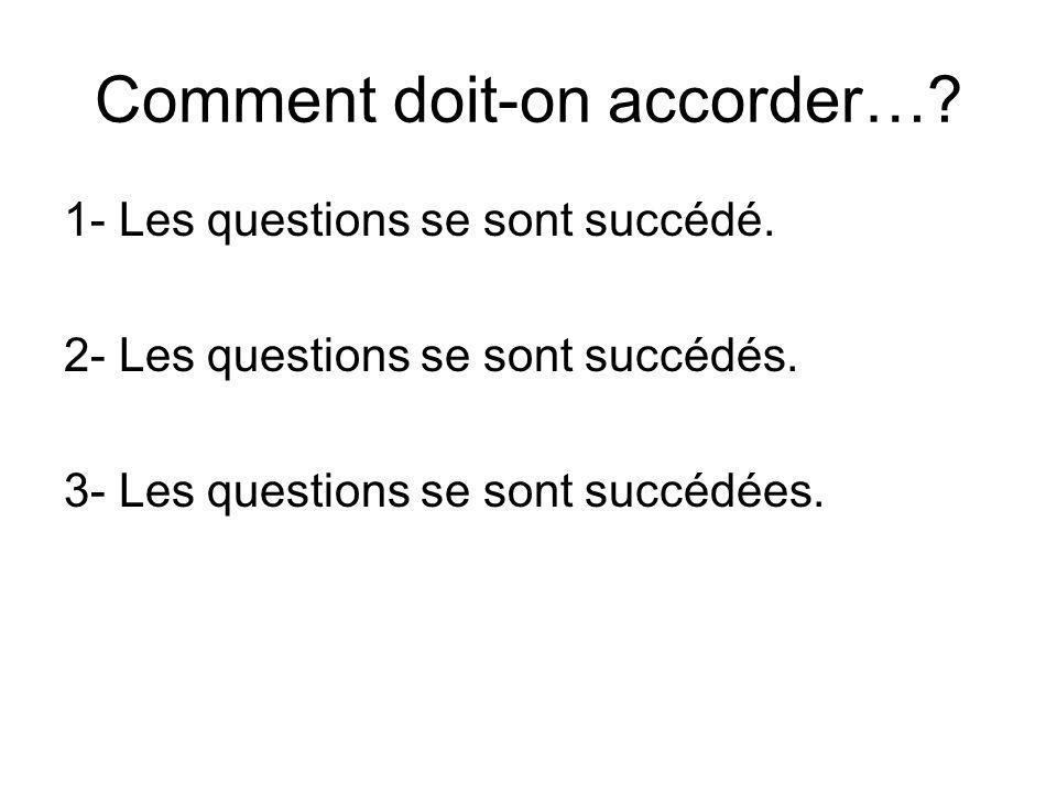 Comment doit-on accorder…