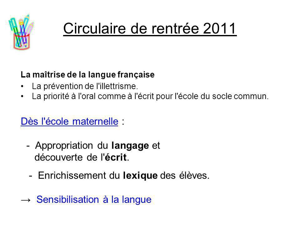 Circulaire de rentrée 2011 Dès l école maternelle :