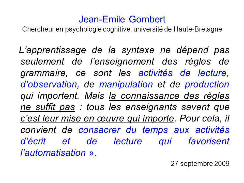 Jean-Emile Gombert Chercheur en psychologie cognitive, université de Haute-Bretagne