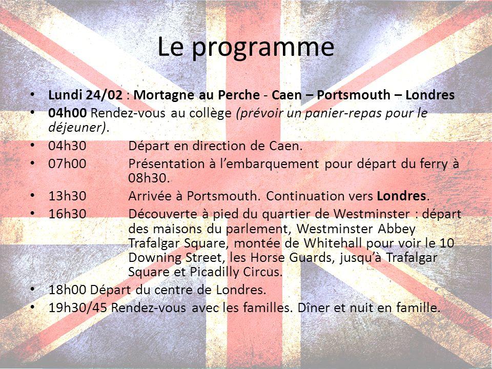 Le programme Lundi 24/02 : Mortagne au Perche - Caen – Portsmouth – Londres.
