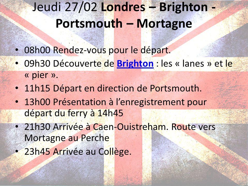 Jeudi 27/02 Londres – Brighton - Portsmouth – Mortagne