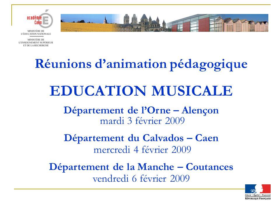 EDUCATION MUSICALE Réunions d'animation pédagogique
