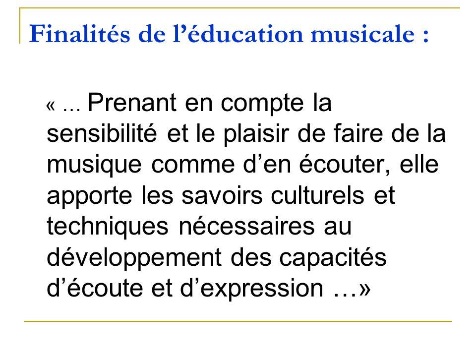 Finalités de l'éducation musicale :