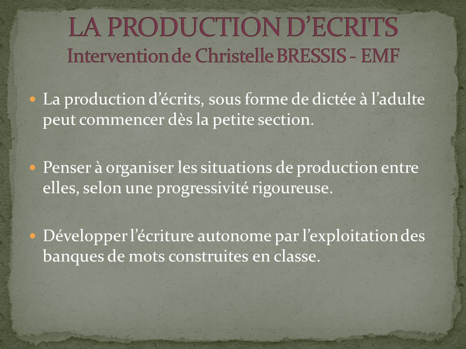 LA PRODUCTION D'ECRITS Intervention de Christelle BRESSIS - EMF