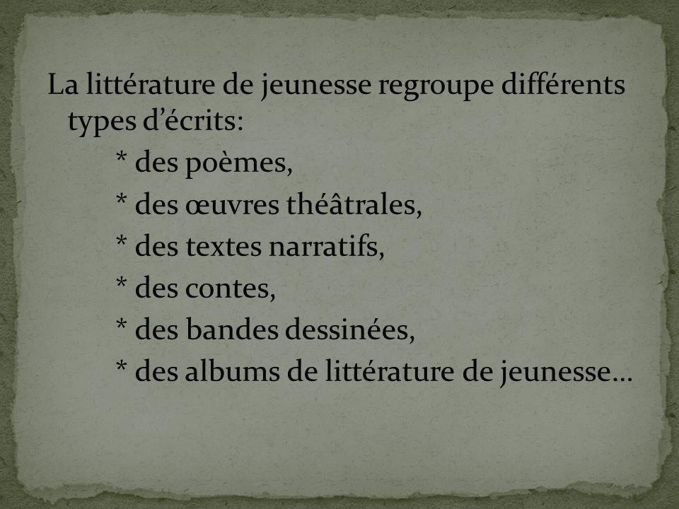 La littérature de jeunesse regroupe différents types d'écrits: