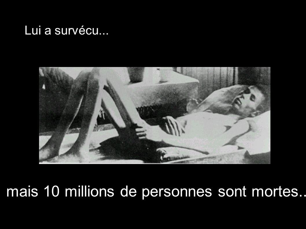 mais 10 millions de personnes sont mortes...