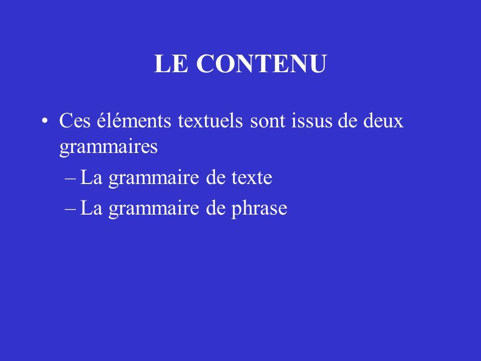 LE CONTENU Ces éléments textuels sont issus de deux grammaires