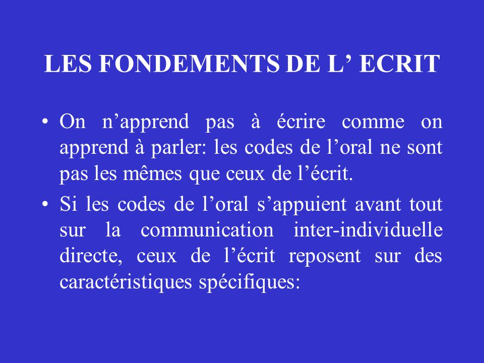 LES FONDEMENTS DE L' ECRIT