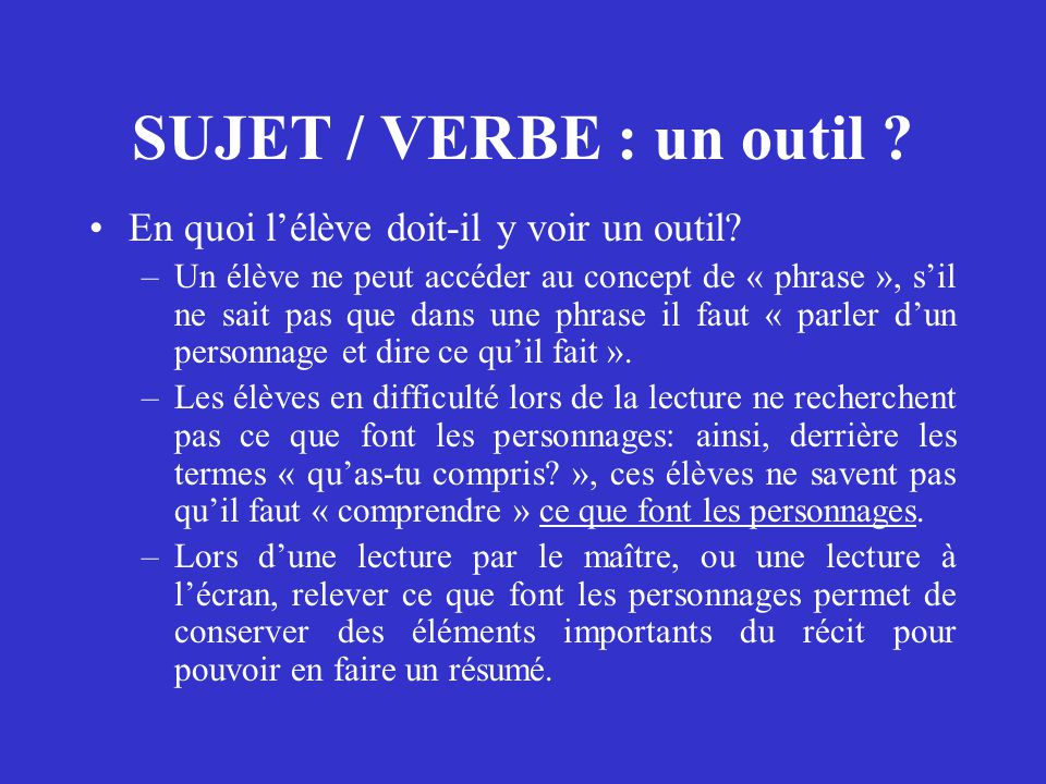 SUJET / VERBE : un outil En quoi l'élève doit-il y voir un outil