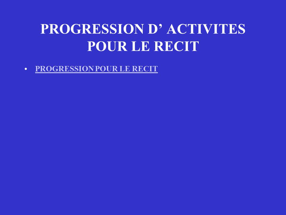 PROGRESSION D' ACTIVITES POUR LE RECIT
