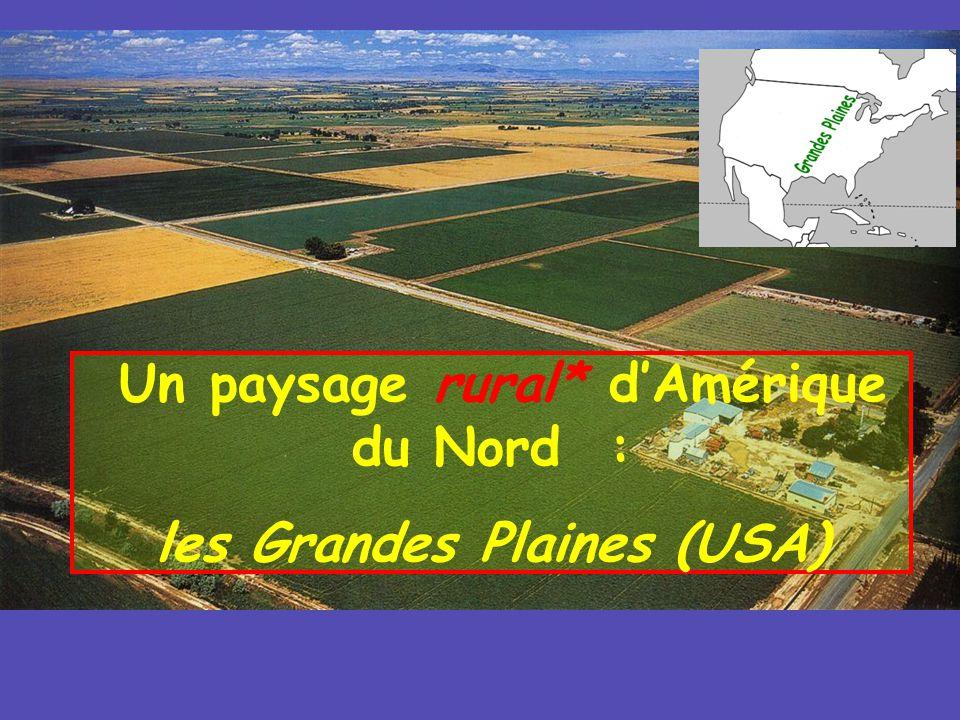 Un paysage rural* d'Amérique du Nord : les Grandes Plaines (USA)