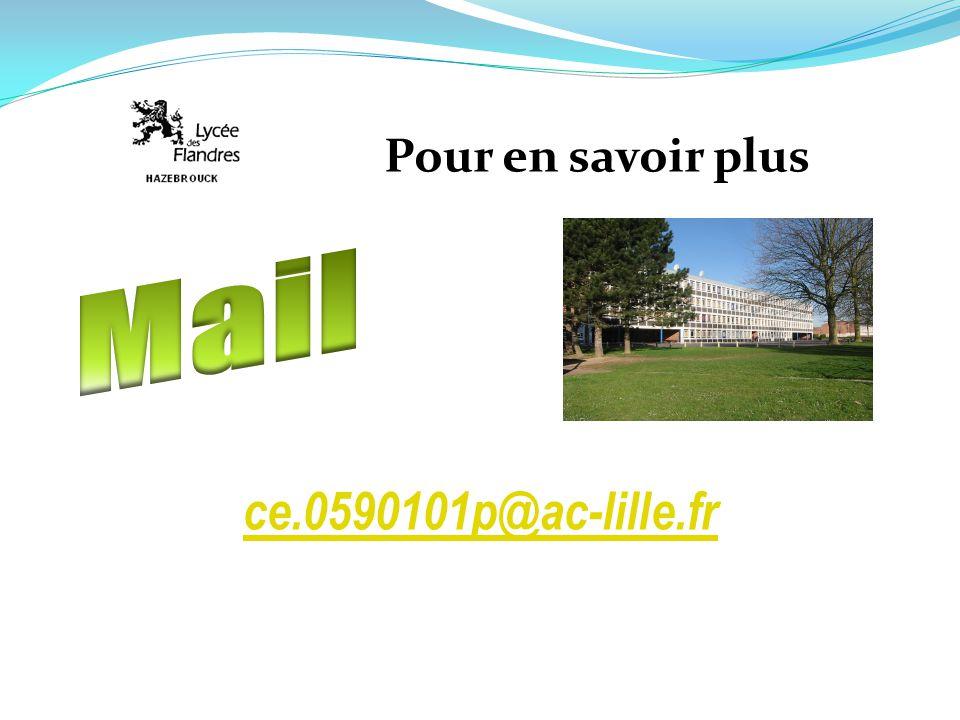 Pour en savoir plus Mail ce.0590101p@ac-lille.fr