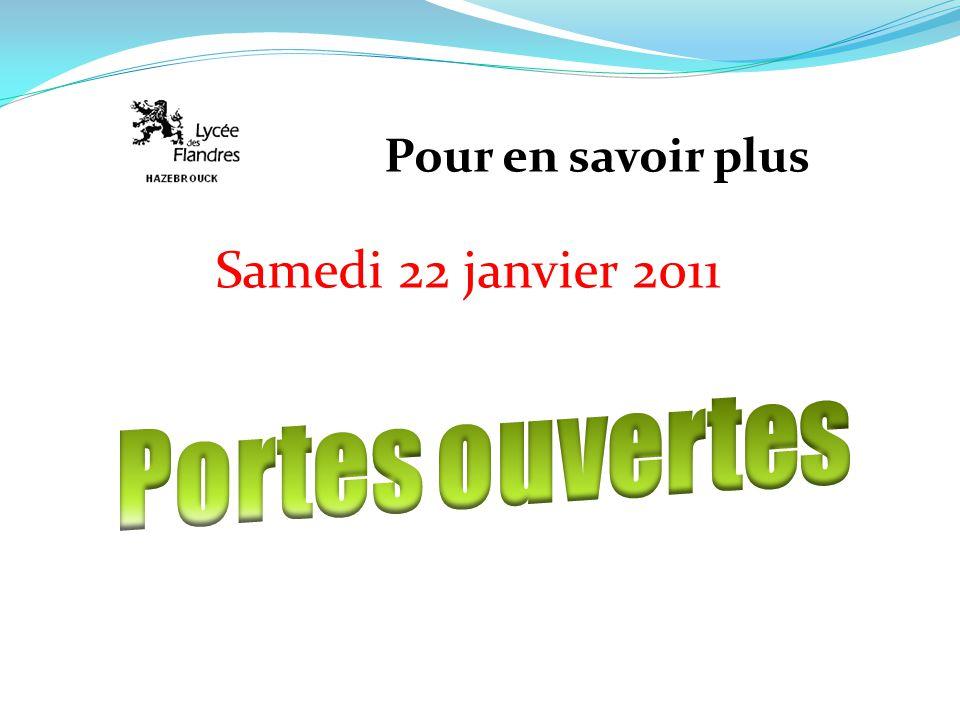 Pour en savoir plus Samedi 22 janvier 2011 Portes ouvertes