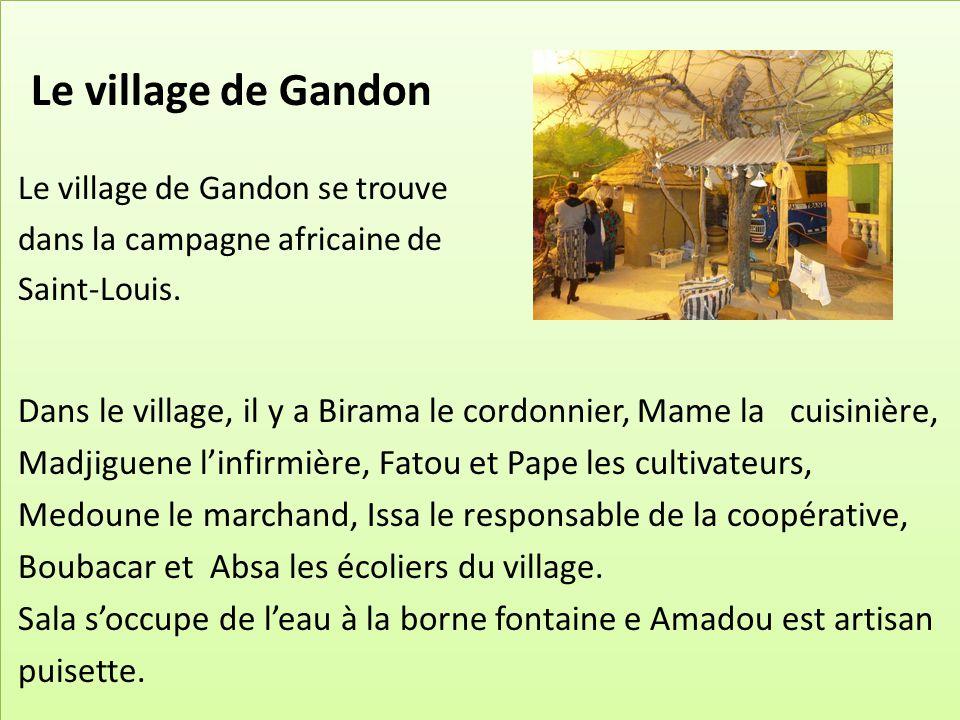Le village de Gandon Le village de Gandon se trouve