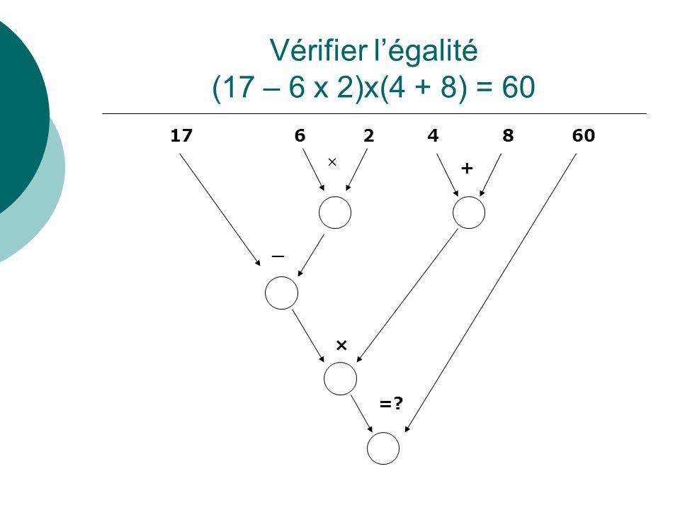 Vérifier l'égalité (17 – 6 x 2)x(4 + 8) = 60