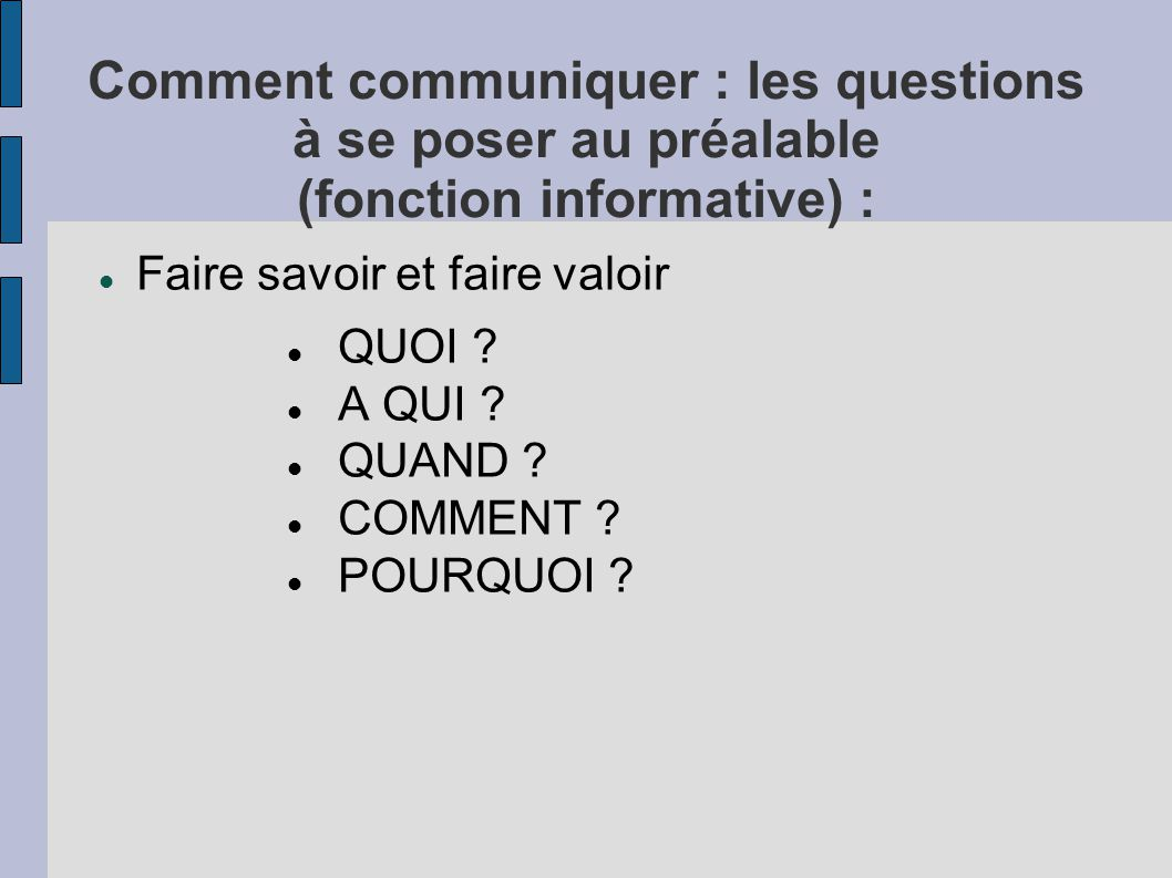 Comment communiquer : les questions à se poser au préalable (fonction informative) :