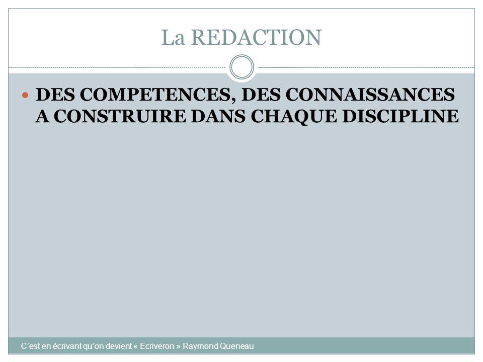 La REDACTION DES COMPETENCES, DES CONNAISSANCES A CONSTRUIRE DANS CHAQUE DISCIPLINE.