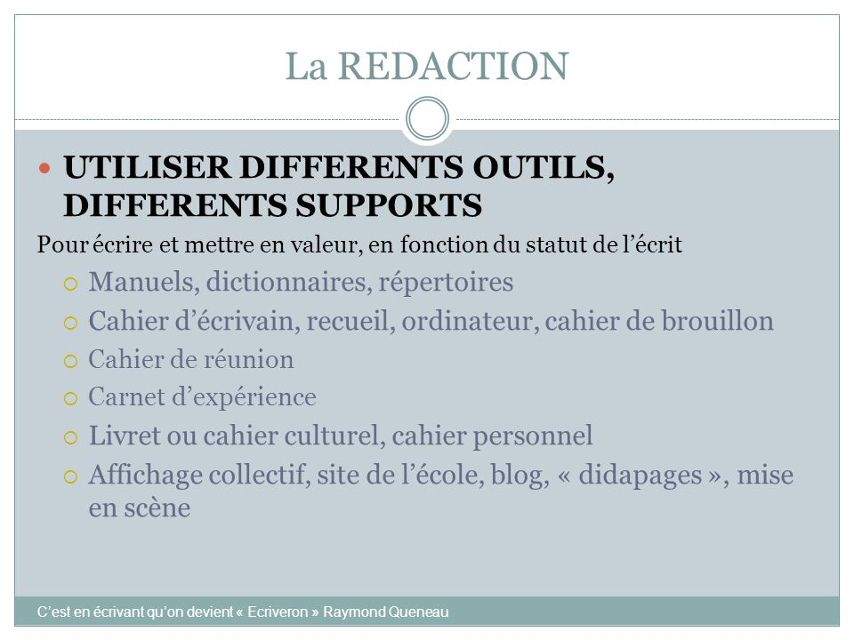 La REDACTION UTILISER DIFFERENTS OUTILS, DIFFERENTS SUPPORTS