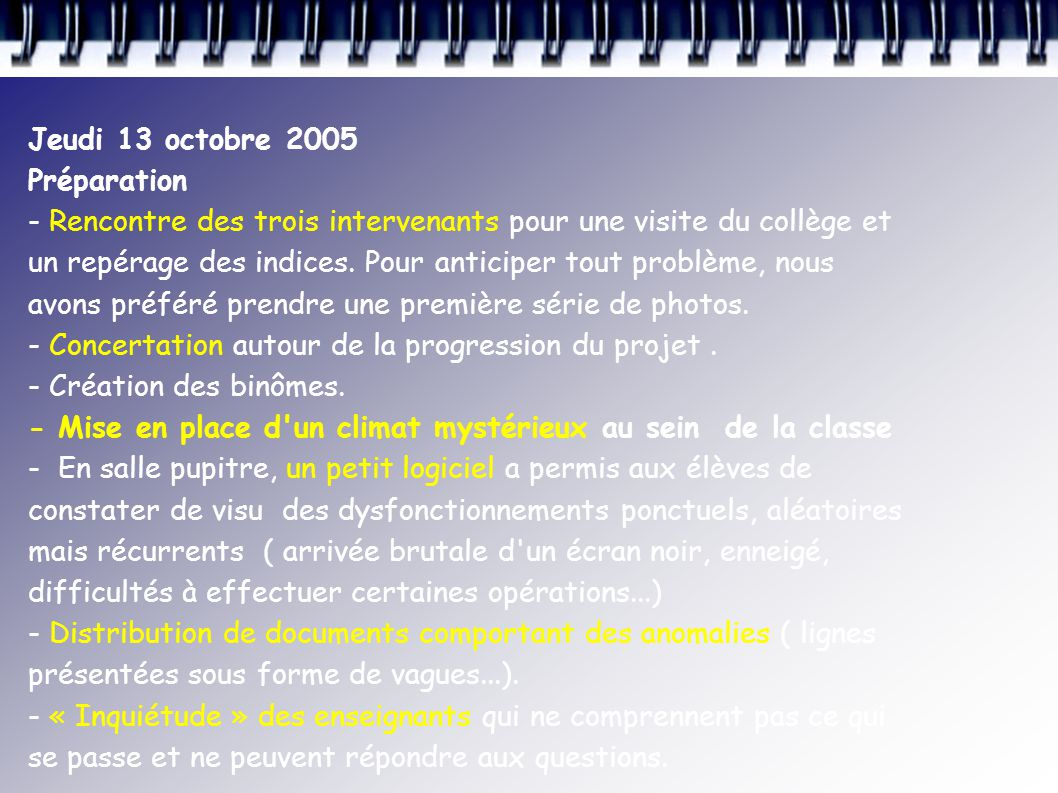 Jeudi 13 octobre 2005 Préparation.