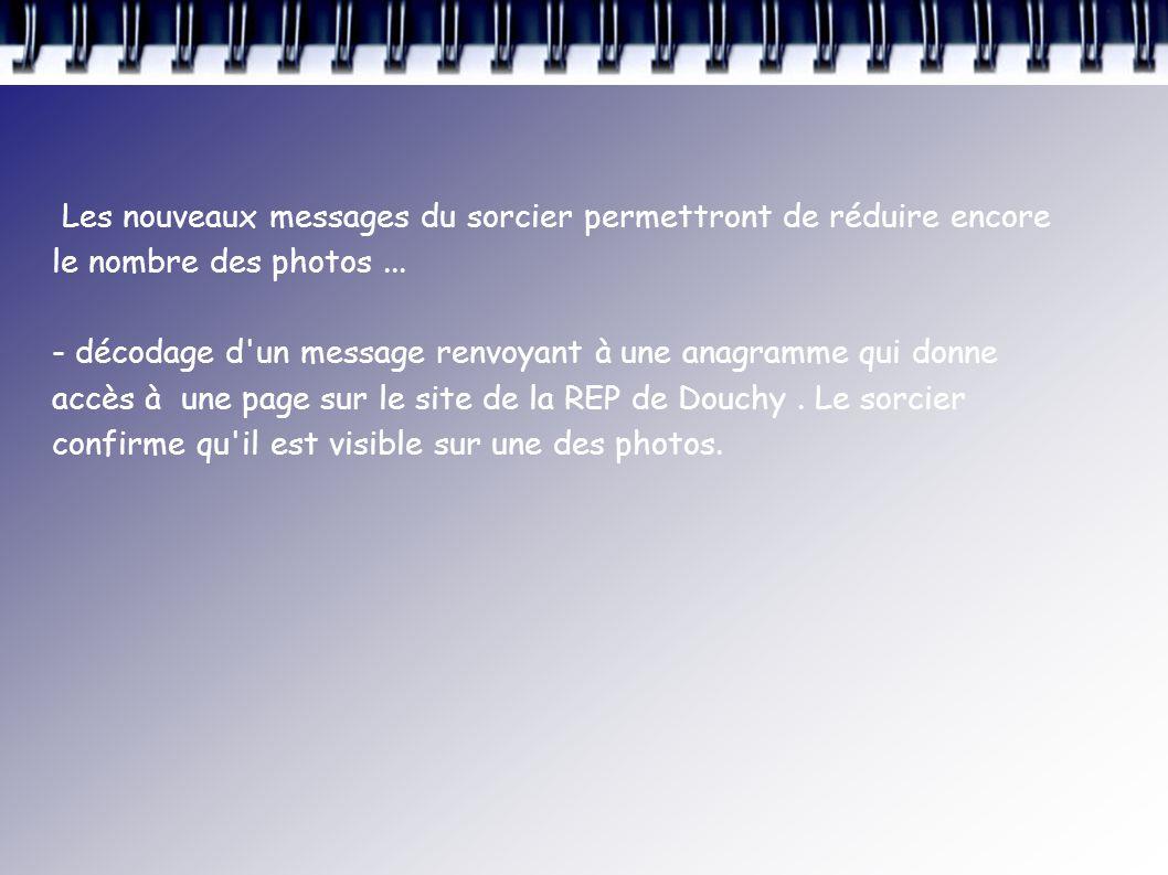 Les nouveaux messages du sorcier permettront de réduire encore le nombre des photos ...