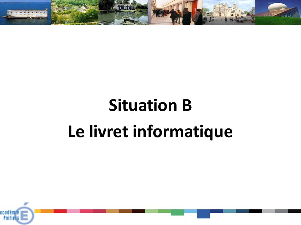 Situation B Le livret informatique